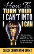 How to Turn Your I Can't Into I Believe I Can