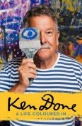 Ken Done: A Life Coloured in