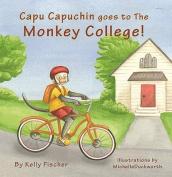Capu Capuchin Goes to the Monkey College!