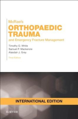 McRae's Orthopaedic Trauma and Emergency Fracture Management , International Edition