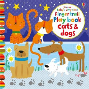 Baby's Very First Fingertrail Play book Cats and Dogs (Baby's Very First) [Board book]