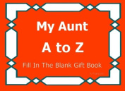 My Aunt A to Z Fill In The Blank Gift Book (A to Z Gift Books)