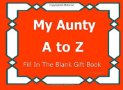 My Aunty A to Z Fill In The Blank Gift Book (A to Z Gift Books)