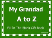 My Grandad A to Z Fill In The Blank Gift Book (A to Z Gift Books)