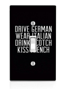 Drive German, Kiss French Quote Art Light Switch Plate