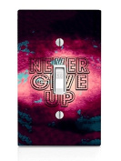 Never Give Up Quote Art Light Switch Plate