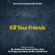 Kill Your Friends [Original Motion Picture Soundtrack]