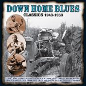 Down Home Blues Classics, 1943-1954
