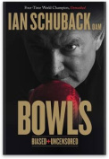 Bowls - Biased and Uncensored