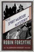 The Spirit Murder Mystery