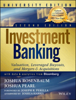 Investment Banking: Valuation, Leveraged Buyouts, and Mergers & Acquisitions, University