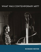 What Was Contemporary Art?