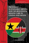 Providing Sustainable Mental and Neurological Health Care in Ghana and Kenya:
