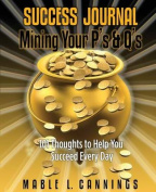 Success Journal Mining Your P's & Q's