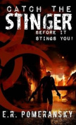 Catch the Stinger, Before It Stings You!