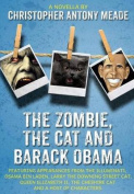 The Zombie, the Cat and Barack Obama