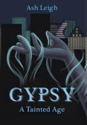 Gypsy: A Tainted Age