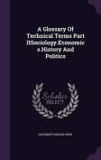 A Glossary of Technical Terms Part Iisociology.Economics.History and Politics