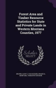 Forest Area and Timber Resource Statistics for State and Private Lands in Western Montana Counties, 1977