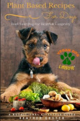 Plant Based Recipes for Dogs