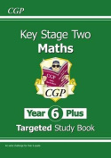 KS2 Maths Targeted Study Book - Year 6+, Challenging Maths for Year 6 Pupils