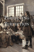 Perfecting Perfection