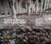 Please Demolish with a Kind Heart
