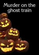 Murder on the Ghost Train - murder mystery game for 8 players