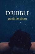 Dribble: A Poem