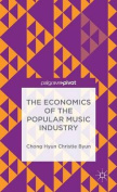 The Economics of the Popular Music Industry
