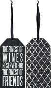 The Finest of Wines Reserved for the Finest of Friends By Primatives By Kathy