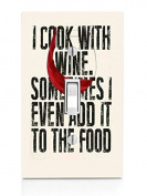 I Cook With Wine Art Light Switch Plate