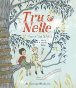 Tru and Nelle [Audio]