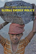 Fact and Fiction in Global Energy Policy