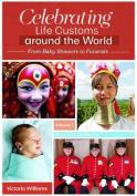 Celebrating Life Customs Around the World [3 Volumes]