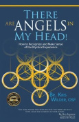 There Are Angels in My Head!