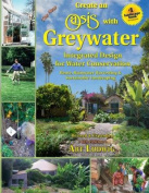 The New Create an Oasis with Greywater, 6th Ed.