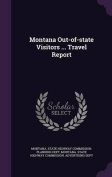 Montana Out-Of-State Visitors ... Travel Report