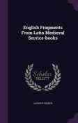 English Fragments from Latin Medieval Service-Books