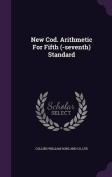 New Cod. Arithmetic for Fifth (-Seventh) Standard
