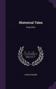 Historical Tales: King Arthur