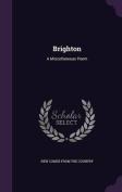 Brighton: A Miscellaneous Poem