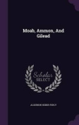 Moab, Ammon, and Gilead