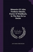 Memoirs of John Frederic Oberlin, Pastor of Waldbach, in the Ban de La Roche