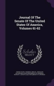Journal of the Senate of the United States of America, Volumes 61-62
