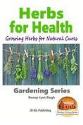 Herbs for Health - Growing Herbs for Natural Cures