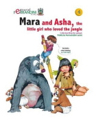 Mara and ASHA, the Little Girl Who Loved the Jungle