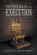 Fifteen Days to an Execution