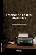 Cronicas de Un Loco Enamorado [Spanish]