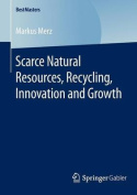 Scarce Natural Resources, Recycling, Innovation and Growth